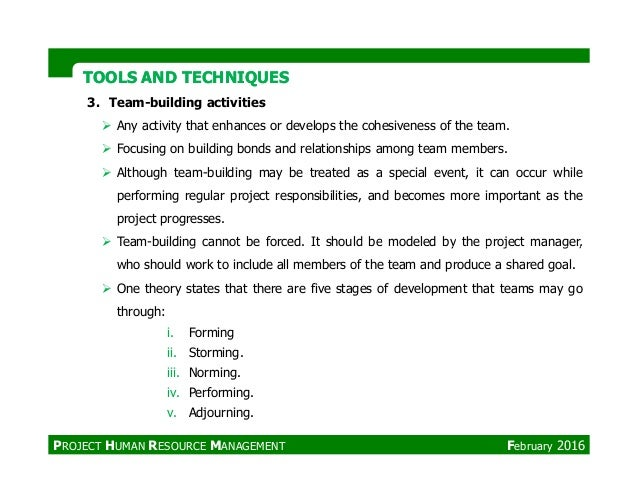 TOOLS AND TECHNIQUESTOOLS AND TECHNIQUES 3. Team-building activities Any activity that enhances or develops the cohesivene...