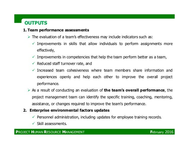 OUTPUTSOUTPUTS 1. Team performance assessments The evaluation of a team's effectiveness may include indicators such as: Im...