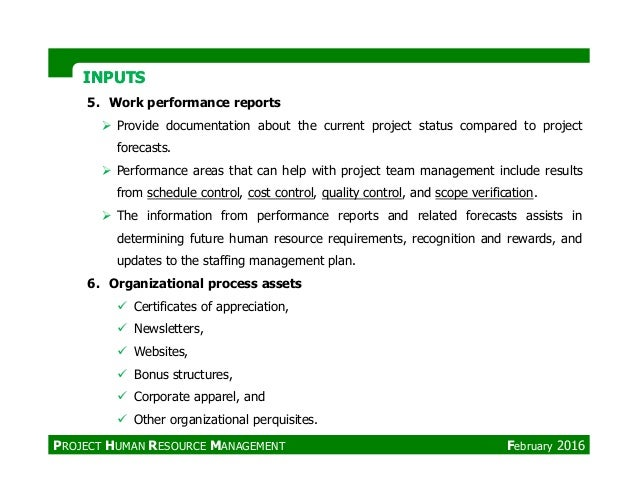 INPUTSINPUTS 5. Work performance reports Provide documentation about the current project status compared to project foreca...