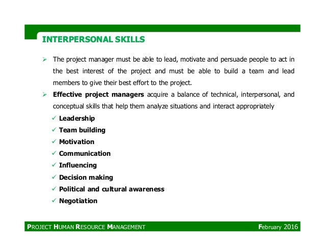 The project manager must be able to lead, motivate and persuade people to act in the best interest of the project and must...