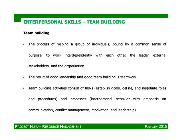 Team building The process of helping a group of individuals, bound by a common sense of purpose, to work interdependently ...