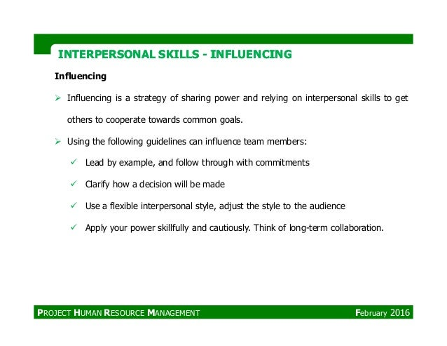 Influencing Influencing is a strategy of sharing power and relying on interpersonal skills to get others to cooperate towa...