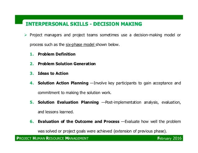 Project managers and project teams sometimes use a decision-making model or process such as the six-phase model shown belo...