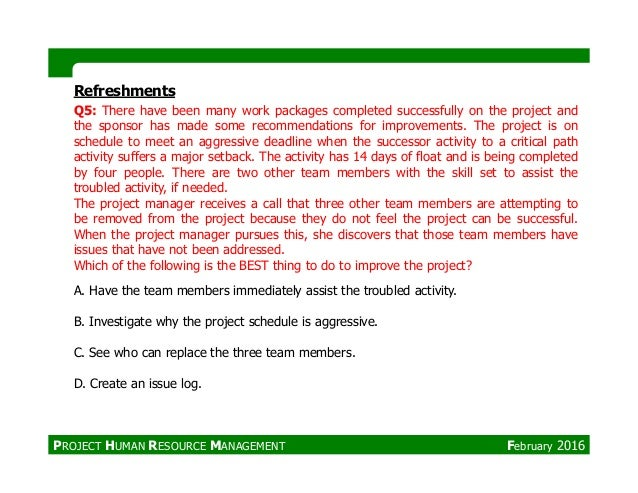 Refreshments Q5: There have been many work packages completed successfully on the project and the sponsor has made some re...