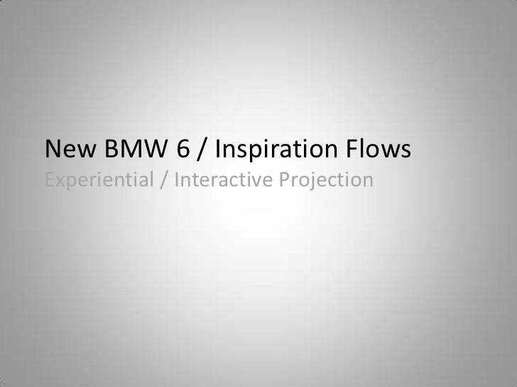 New BMW 6 / Inspiration Flows                            Experiential / Interactive Projection<br />