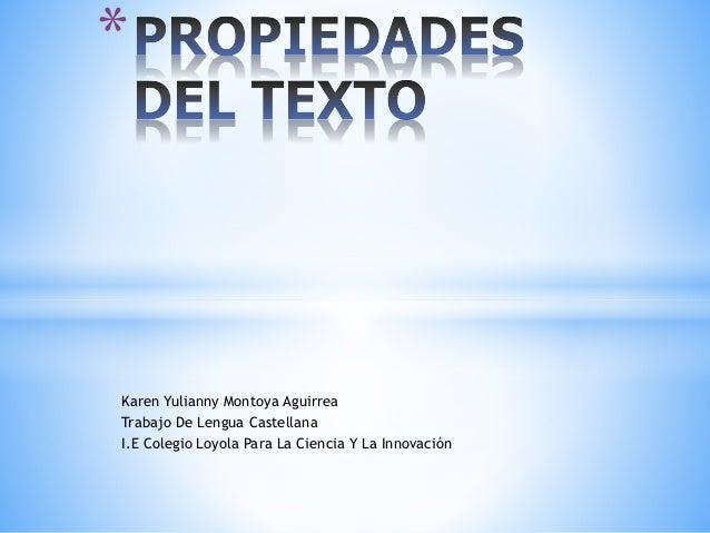 Karen Yulianny Montoya Aguirrea Trabajo De Lengua Castellana I.E Colegio Loyola Para La Ciencia Y La Innovación *