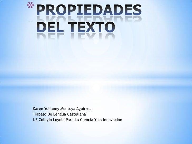 Karen Yulianny Montoya Aguirrea<br />Trabajo De Lengua Castellana<br />I.E Colegio Loyola Para La Ciencia Y La Innovación<...