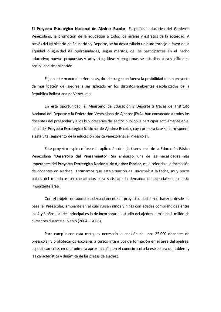 El Proyecto Estratégico Nacional de Ajedrez Escolar: Es política educativa del GobiernoVenezolano, la promoción de la educ...