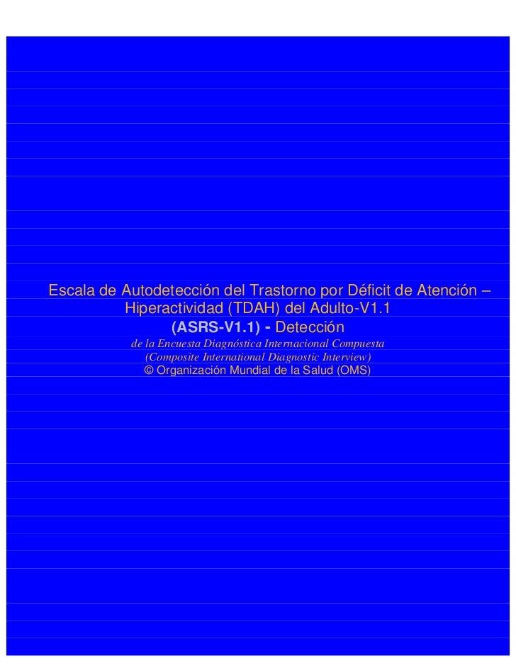 Escala de Autodetección del Trastorno por Déficit de Atención –          Hiperactividad (TDAH) del Adulto-V1.1            ...