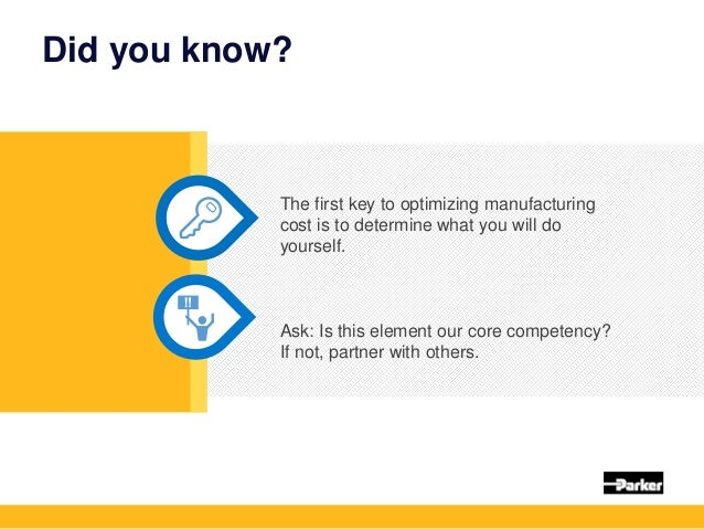 Did you know? The first key to optimizing manufacturing cost is to determine what you will do yourself. Ask: Is this eleme...