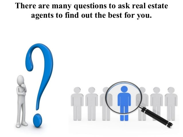 what to ask your agent before But choosing a real estate agent is tough, especially if you've never sold a  property before it can be stressful to determine what you need to.