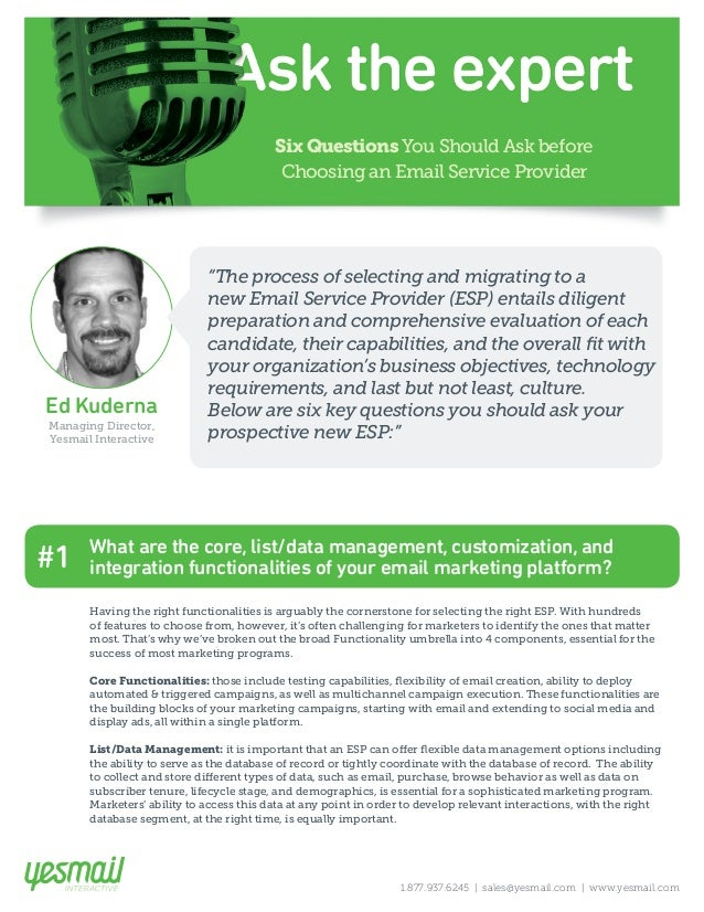 Six Questions You Should Ask before  Choosing an Email Service Provider  Ed Kuderna  Managing Director,  Yesmail Interacti...