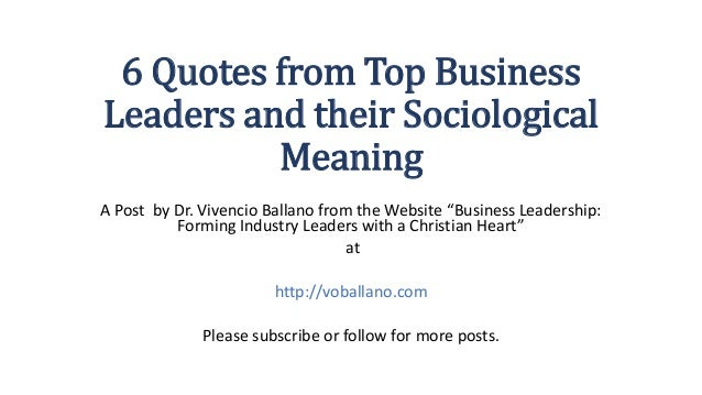 6 Quotes From Top Business Leaders And Their Sociological Meaning