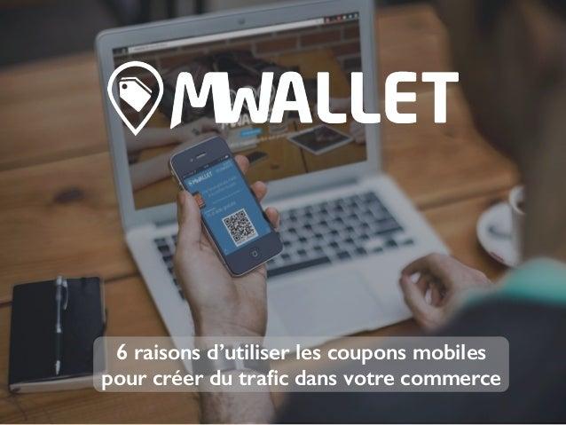 6 raisons d'utiliser les coupons mobiles pour créer du trafic dans votre commerce
