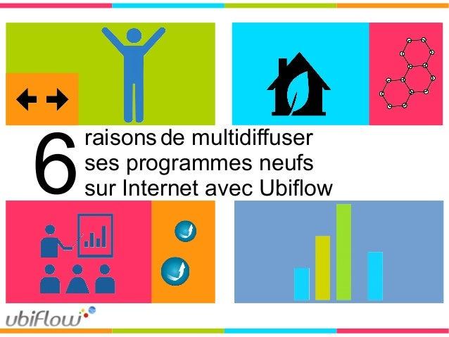 6  raisons de multidiffuser ses programmes neufs sur Internet avec Ubiflow