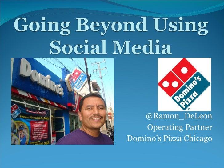 @Ramon_DeLeon Operating Partner Domino's Pizza Chicago