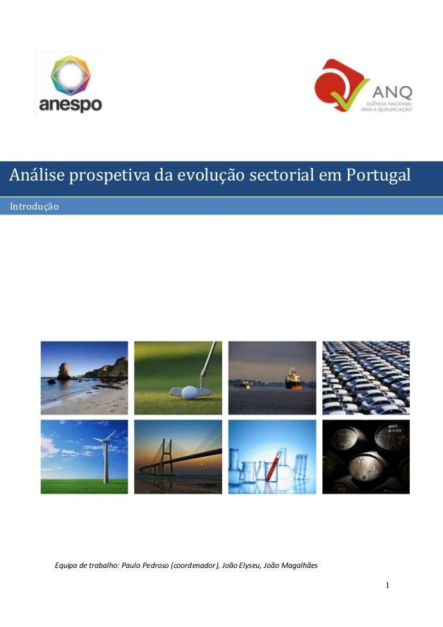 1 Análise prospectiva da evolução sectorial em Portugal Equipa de trabalho: Paulo Pedroso (coordenador), João Elyseu, João...