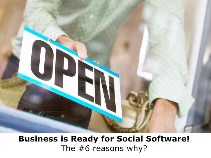 Business is Ready for Social Software!   The #6 reasons why?