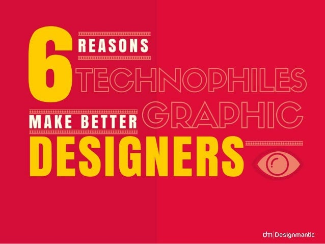 6 Reasons Technophiles Make Better Graphic Designers