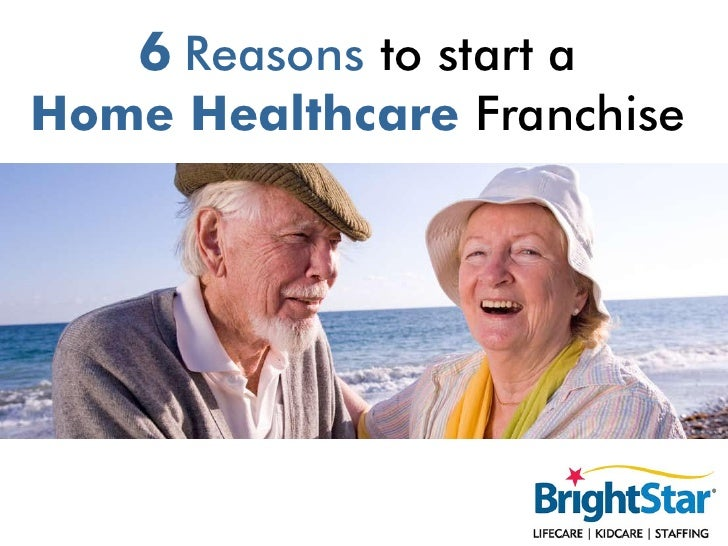 6 reasons to start a home healthcare franchise