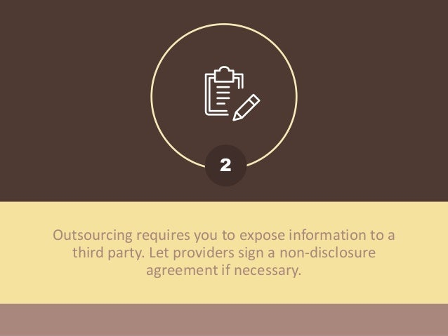 Outsourced providers may lack focus on your project because of their commitment to several clients. Make sure to set expec...