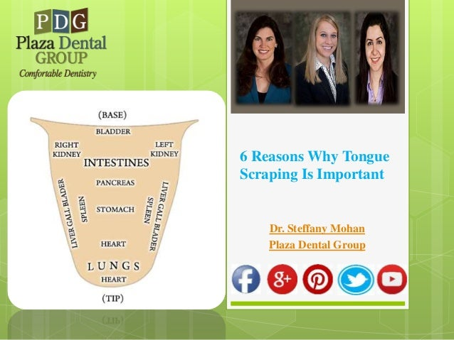6 Reasons Why Tongue Scraping Is Important Dr. Steffany Mohan Plaza Dental Group