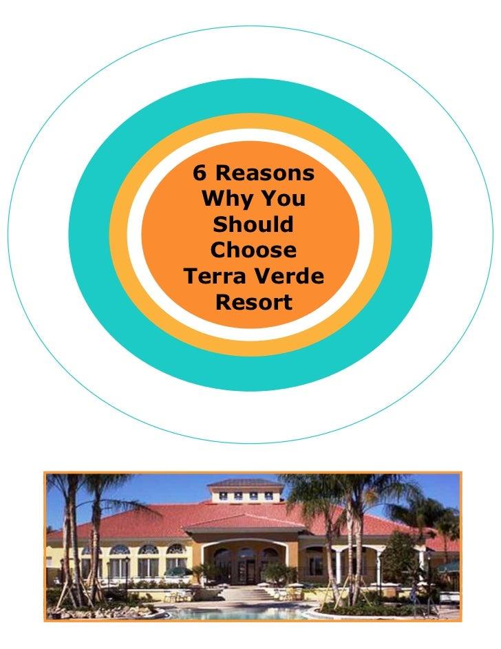 6 Reasons  Why You   Should  ChooseTerra Verde   Resort