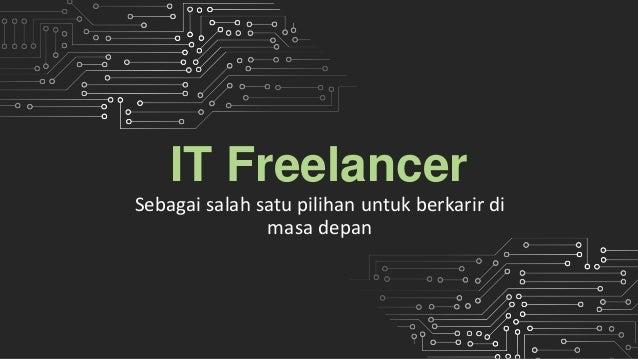 IT Freelancer Sebagai salah satu pilihan untuk berkarir di masa depan