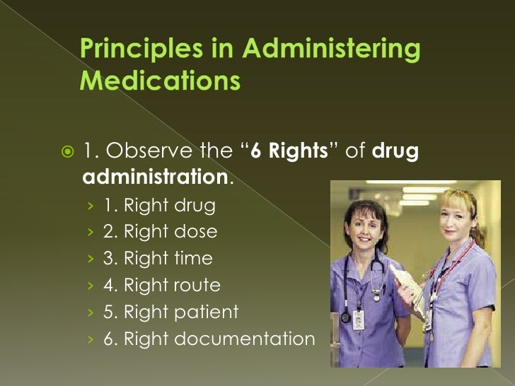 6 rights of meds Table 61 guidelines for safe medication administration:  follow the seven rights of medication preparation (see below) check that.