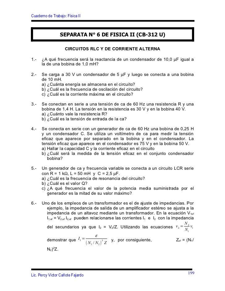 Cuaderno de Trabajo: Física II                 SEPARATA N° 6 DE FISICA II (CB-312 U)                    CIRCUITOS RLC Y DE...