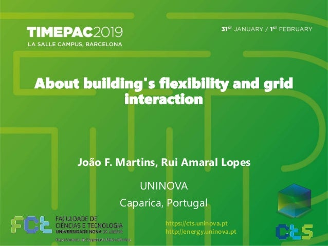 About building's flexibility and grid interaction João F. Martins, Rui Amaral Lopes UNINOVA Caparica, Portugal https://ct...