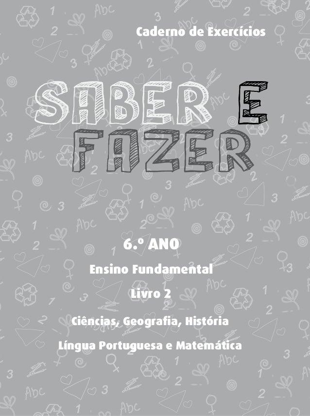 6.º ANO Ensino Fundamental Livro 2 Caderno de Exercícios Ciências, Geografia, História Língua Portuguesa e Matemática