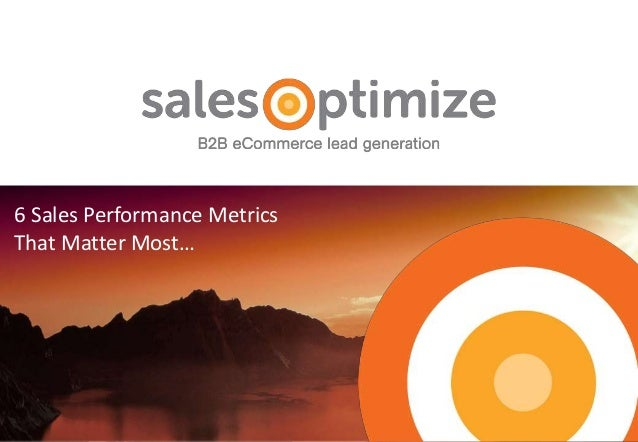 6 Sales Performance Metrics That Matter Most…