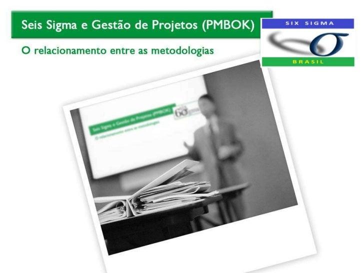 • Presidente da Comunidade Brasileira de Lean Six Sigma• Ex-Diretor de Estudos Técnicos e de Filiação do Project Managemen...