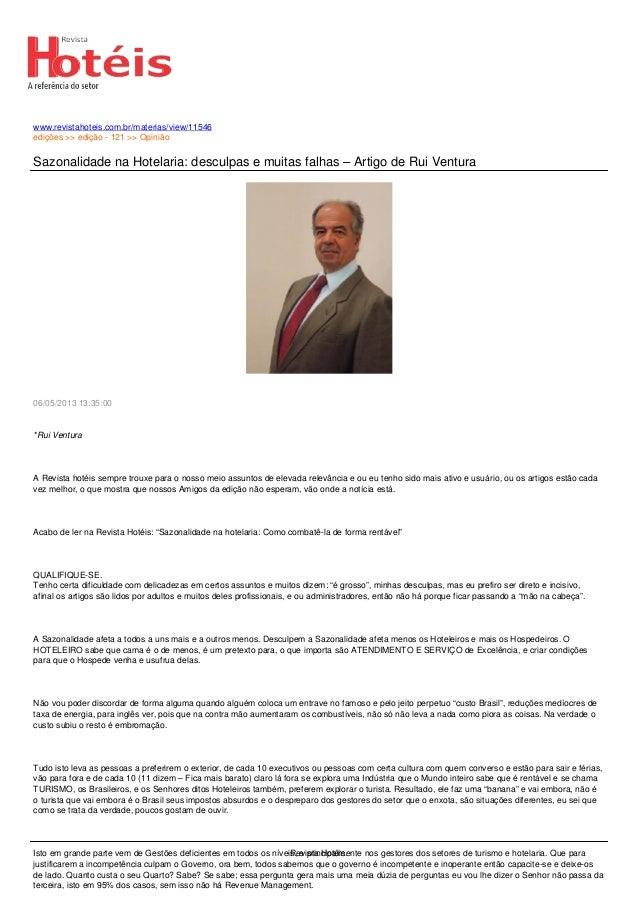 www.revistahoteis.com.br/materias/view/11546edições >> edição - 121 >> OpiniãoSazonalidade na Hotelaria: desculpas e muita...