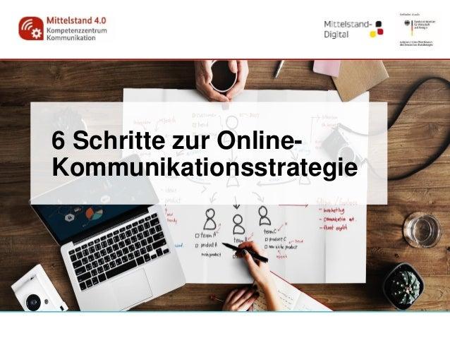 6 Schritte zur Online- Kommunikationsstrategie