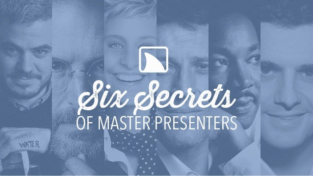 Six Secrets OF MASTER PRESENTERS