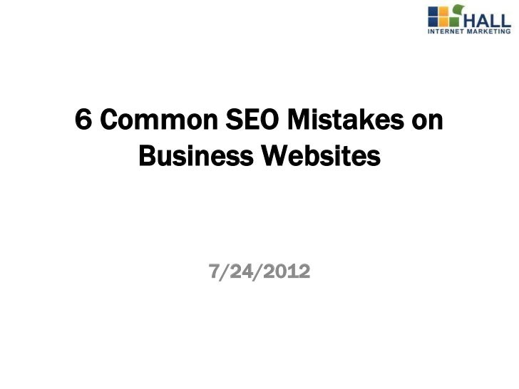 6 Common SEO Mistakes on    Business Websites        7/24/2012