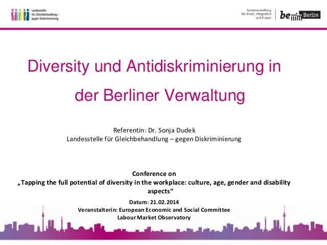 Diversity und Antidiskriminierung in der Berliner Verwaltung Referentin: Dr. Sonja Dudek Landesstelle für Gleichbehandlung...