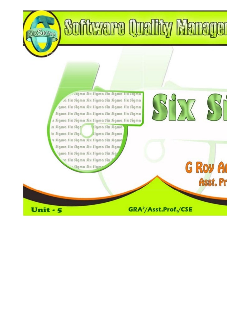 • Six Sigma is a business management strategy originally  SixSigmaisabusinessmanagementstrategyoriginally  develop...