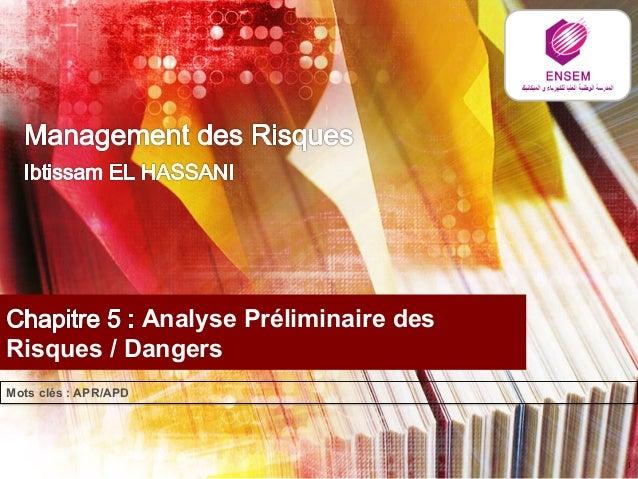 1  Analyse Préliminaire des  Risques / Dangers  Mots clés : APR/APD