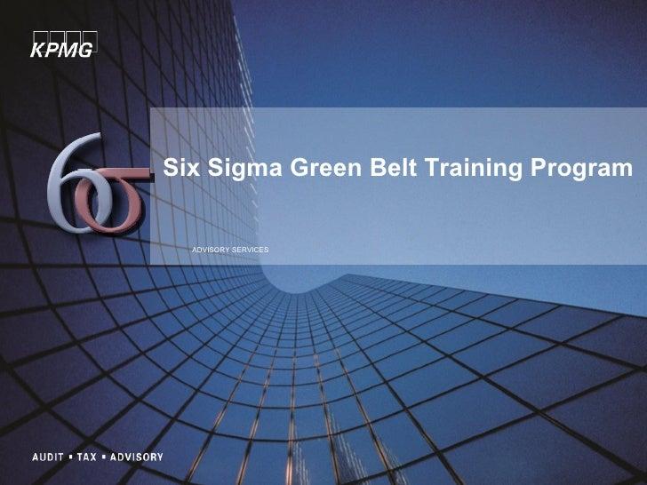 ADVISORY SERVICES Six Sigma Green Belt Training Program