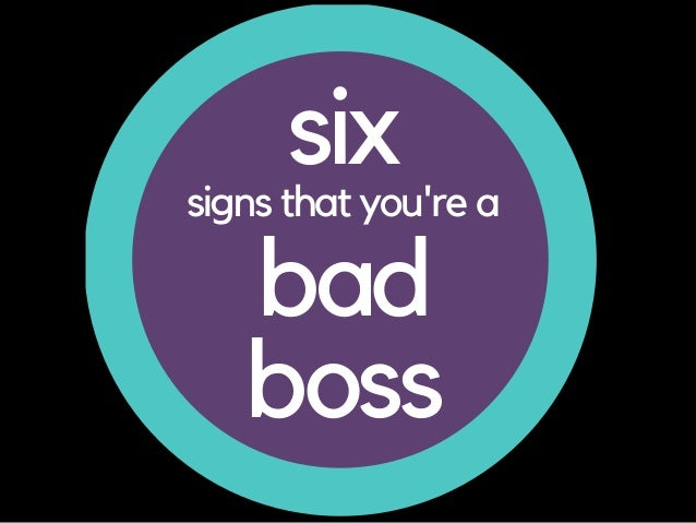 six bad boss signs that you're a