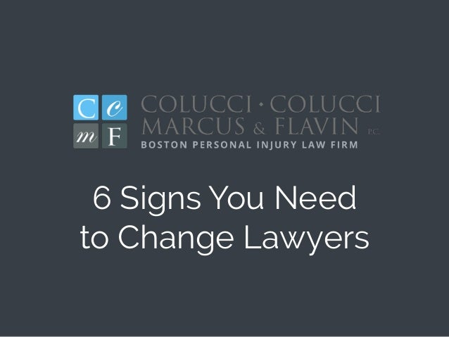 6 Signs You Need to Change Lawyers