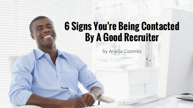 6 signs you re being contacted by a good recruiter
