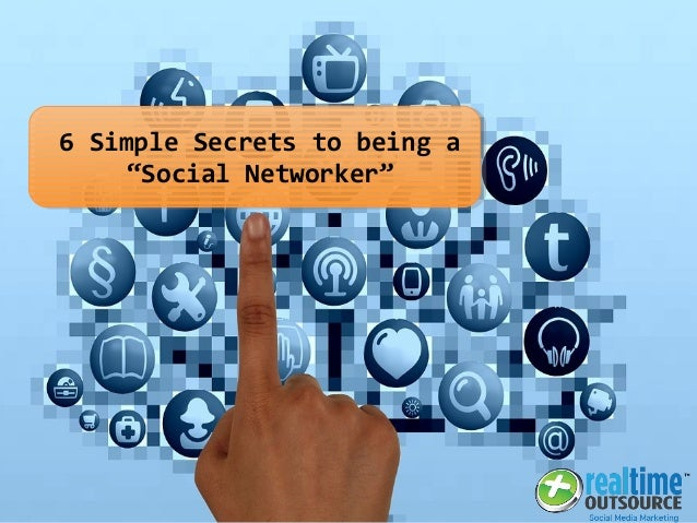 "6 Simple Secrets to being a ""Social Networker"""