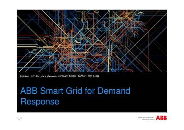 © ABB   1 place picture here ABB Smart Grid for Demand Response Binh Lam 林平, BU Network Management/ SMART GRID - TAIWAN, 2...