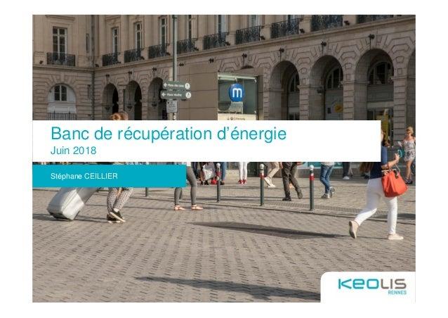 Banc de récupération d'énergie Juin 2018 Stéphane CEILLIER