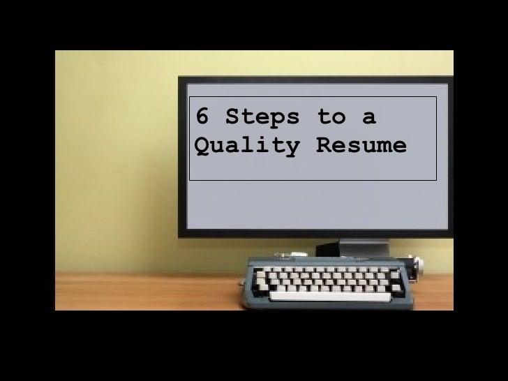 6 Steps to aQuality Resume