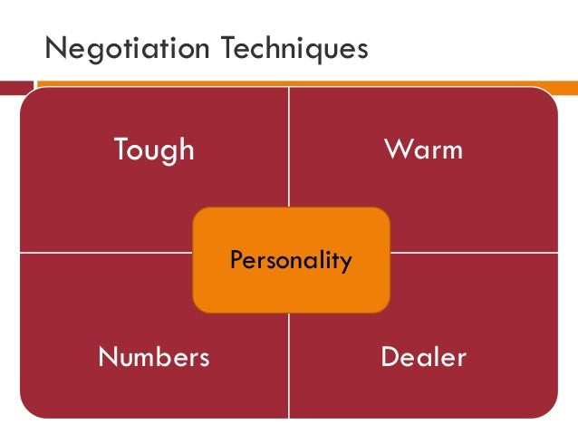 Negotiation Techniques Tough Warm Numbers Dealer Personality